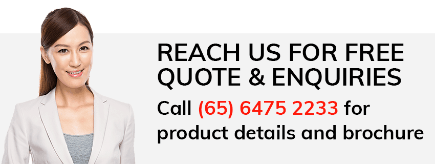 Call (65) 6475 2233 for product details and brochure.